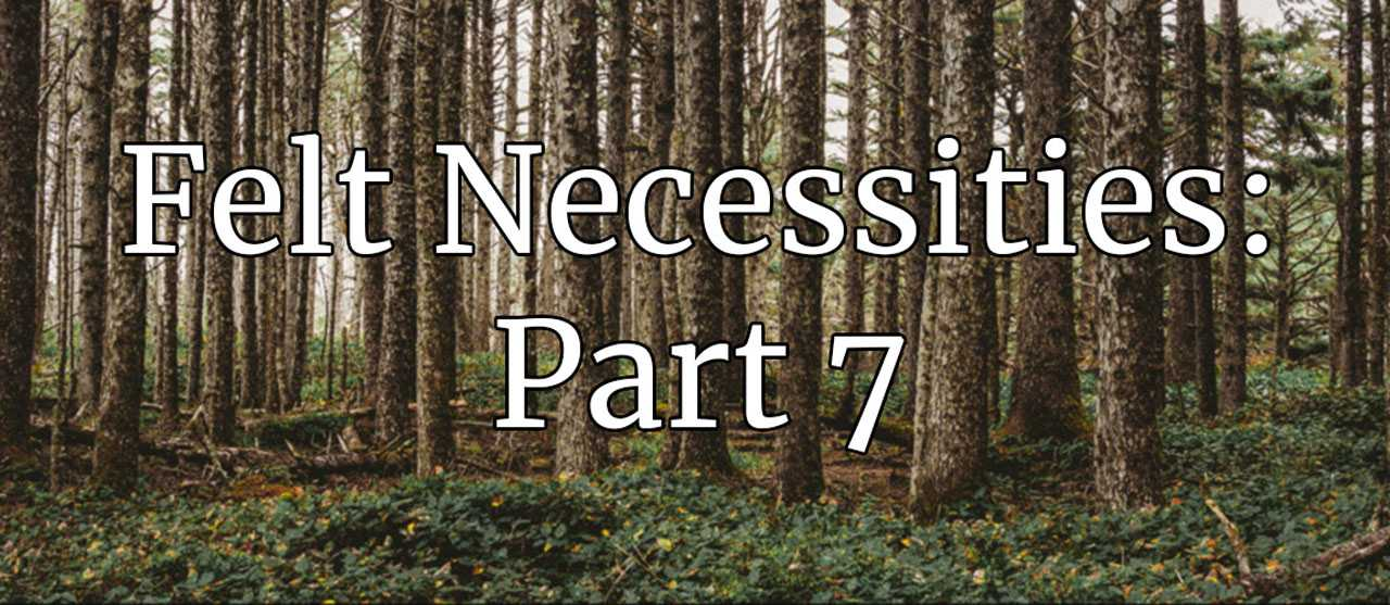 Felt Necessities: Engines of Forest Policy, Part 7